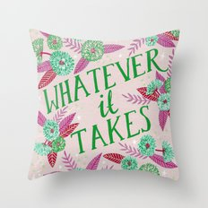Whatever it Takes - Pink Throw Pillow