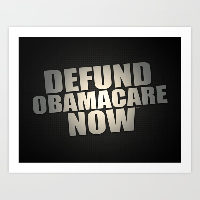 Defund Obamacare Now Art Print