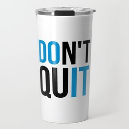 Don't Quit/Do It Gym Quote Travel Mug