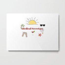 Medical Secretary on vacation Metal Print