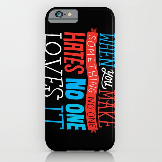 No One Loves It. iPhone & iPod Case