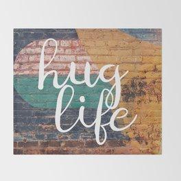 Hug Life Throw Blanket