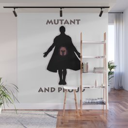 Mutant and proud Wall Mural