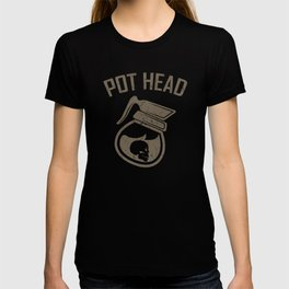 POT HEAD COFFEE QUOTE Gift Coffee Lover Barista T-shirt