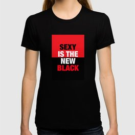 SEXY is the new BLACK T-shirt