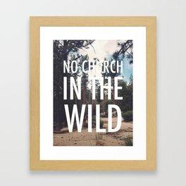 No Church in the Wild Photo Print Framed Art Print