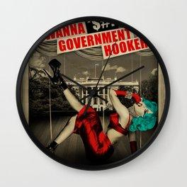 I Wanna *$#! Government Hooker Wall Clock