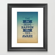 The best dreams happen when you're awake Framed Art Print