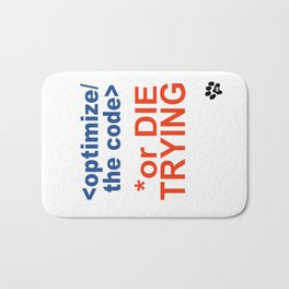 Optimize the code or die trying Bath Mat