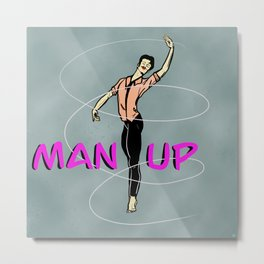 Man Up Metal Print