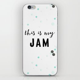 This Is My Jam iPhone Skin