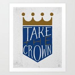 Take The Crown Art Print