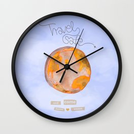 Travel safe. Wall Clock