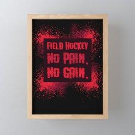 Field Hockey No Pain No Gain Framed Mini Art Print