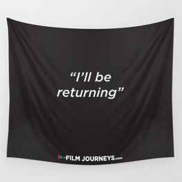 Film Journeys Misquotes: I'll Be Returning Wall Tapestry