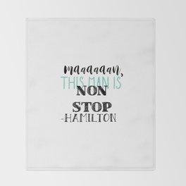 Non Stop | Hamilton Throw Blanket