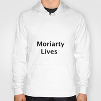 moriarty Hoodies featuring Moriarty Lives by TheseRmyDesigns