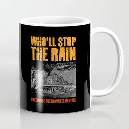 Who'll Stop The Rain Coffee Mug