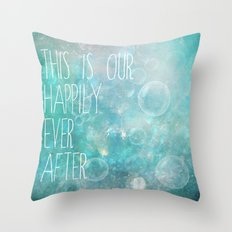 this is our happily ever after Throw Pillow