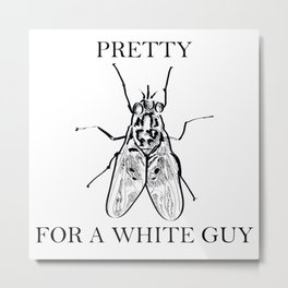 Pretty Fly For A White Guy - Black Lettering Metal Print