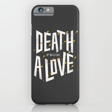 Death from a love iPhone 6s Slim Case