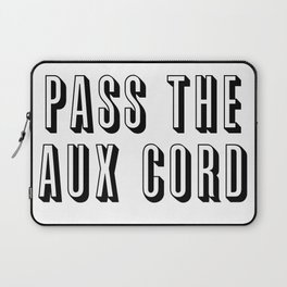 Pass The Aux Cord Laptop Sleeve