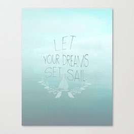 let your dreams set sail Canvas Print