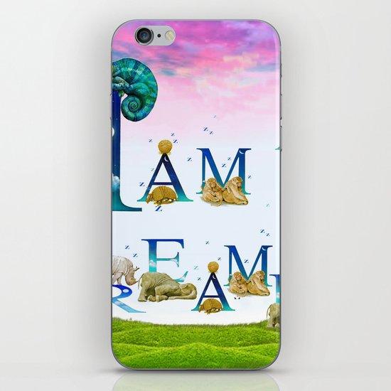 I Am A Dreamer  iPhone & iPod Skin