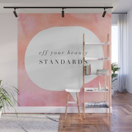 Fe your beauty standards Wall Mural