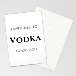 I switched to Vodka Stationery Cards