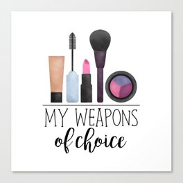 My Weapons Of Choice  |  Makeup Canvas Print