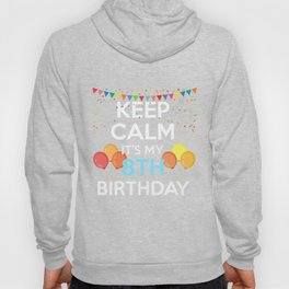 Keep Calm It's My 8th Birthday 8 Years Old Tshirt Hoody