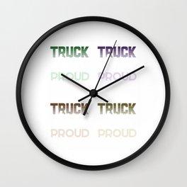 i am a truck driver and i am proud 6 Wall Clock