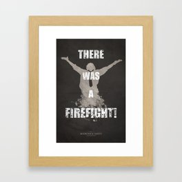 'There Was A Firefight!' Framed Art Print
