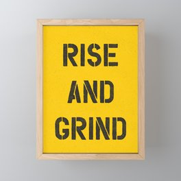 Rise and Grind black-white yellow typography poster bedroom wall home decor Framed Mini Art Print