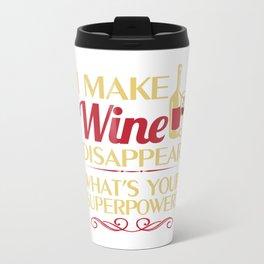 I make Wine Disappear Travel Mug