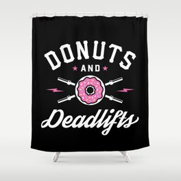 Donuts And Deadlifts Shower Curtain