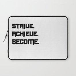 Strive, Achieve, Become Laptop Sleeve