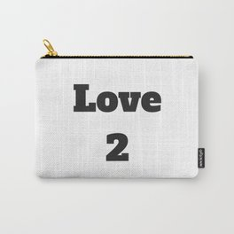 Love 2 Carry-All Pouch