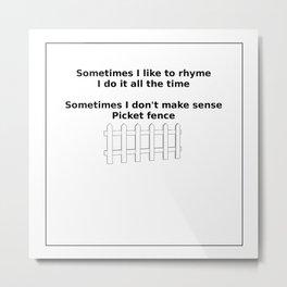 Rhyme Time Sense Fence Metal Print