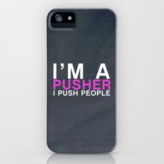 I'm A Pusher I PUSH People! quote from the movie Mean Girls Slim Case iPhone (5, 5s)