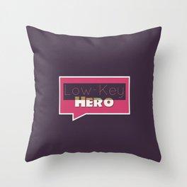 Low-Key Hero Throw Pillow