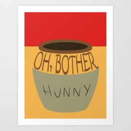 Oh, Bother Art Print