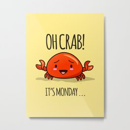 Crabby Day! Metal Print