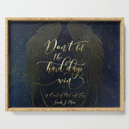 Don't let the hard days win. A Court of Mist and Fury (ACOMAF) Serving Tray