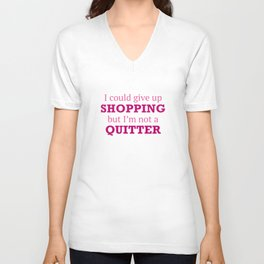 I Could Give Up Shopping Unisex V-Neck