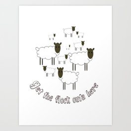 Get The Flock Outa Here Art Print