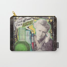 "Marie Curie- ""Back Off Man...I'm a SCIENTIST!"" Carry-All Pouch"