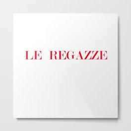 Sassy Slogan Fashion Statement Le Regazze Metal Print