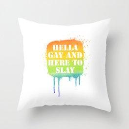 Hella Gay And Here To Slay Homosexual LGBT Color Pun Gift Cool Humor Design Throw Pillow